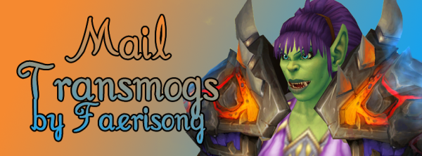 mail transmogs by faerisong
